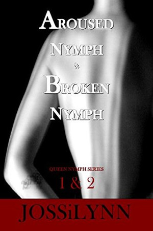 Aroused Nymph & Broken Nymph Book Cover